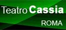 TEATRO CASSIA - ROMA