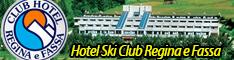 HOTEL  SKI CLUB REGINA E FASSA ***
