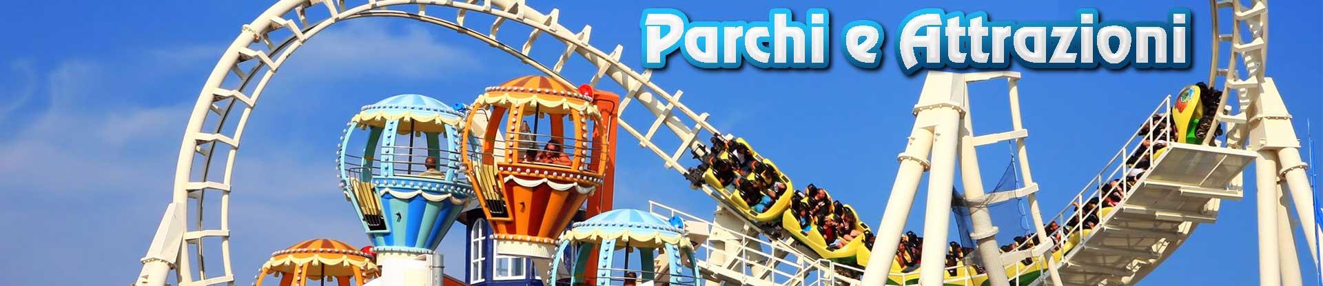 Parchi e Attrazioni