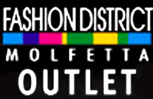 FASHION DISTRICT MOLFETTA OUTLET