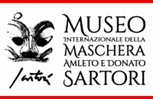 MUSEO INTERNAZIONALE DELLA MASCHERA AMLETO E DONATO SARTORI
