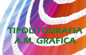 TIPOLITOGRAFIA A.M. GRAFICA s.a.s. di De Stefani Alessandra